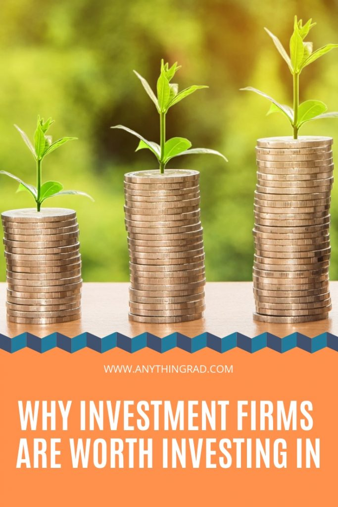 why investment firms are worth investing in