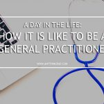 Life as a General Practitioner
