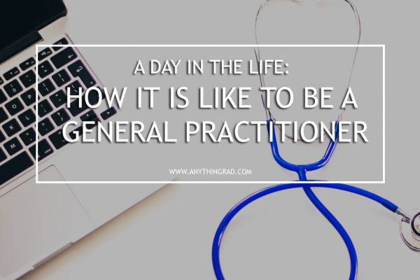 Day in the Life: How it is like to be a General Practitioner